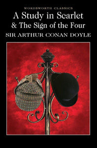 A Study in Scarlet & The Sign of the Four; Sir Arthur Conan Doyle