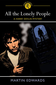 All The Lonely People; Martin Edwards (Crime Classics)