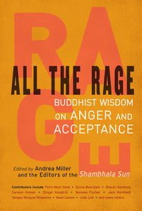 All The Rage, Buddhist Wisdom on Anger and Acceptance; Andrea Miller