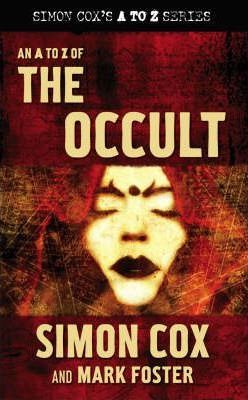 An A-Z of The Occult; Simon Cox and Mark Foster