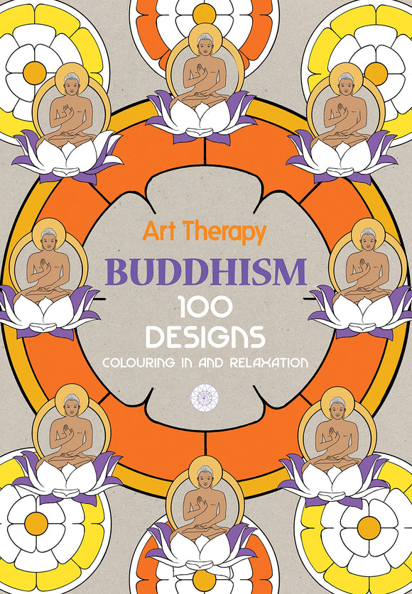 Art Therapy, Buddhism: 100 Designs, Colouring in and Relaxation