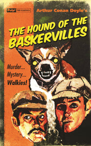 Arthur Conan Doyle's The Hound of The Baskervilles: Myrder... Mystery... Walkies! (Pulp! The Classics)