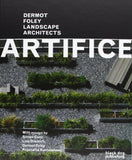 Artifice; Dermot Foley Landscape Architects