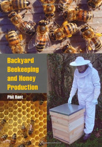 Backyard Beekeeping and Honey Production; Phil Rant