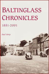 Baltinglass Chronicles 1851-2001; Paul Gorry