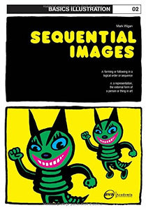 Basics Illustrations Sequential Images; Mark Wigan