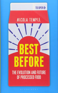 Best Before, The Evolution and Future of Processed Food; Nicola Temple