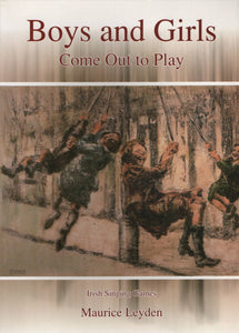 Boys and Girls Come Out to Play, Irish Singing Games; Maurice Leyden