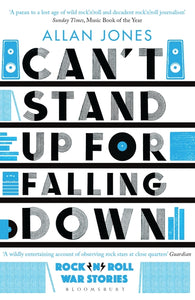 Can't Stand Up For Falling Down, Rock'n'Roll War Stories; Allan Jones