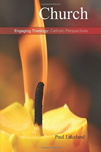 Church, Engaging Theology: Catholic Perspectives; Paul Lakeland