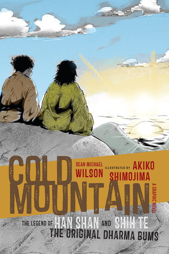 Cold Mountain, The Legend of Han Shan and Shih Te The original Dharma Bums; Sean Michael Wilson