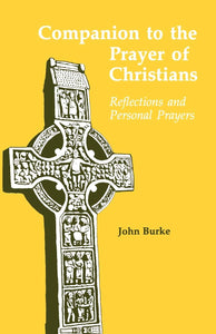Companion to the Prayer of Christians, Reflections and Personal Prayers; John Burke