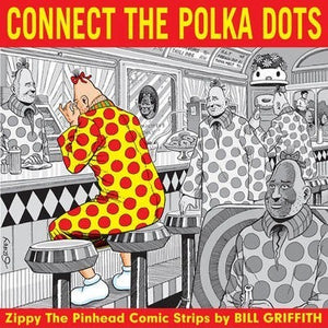 Zippy The Pinhead: Connect the Polka Dot; Bill Griffith