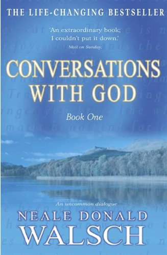 Conversations With God, Book one; Neale Donald Walsch