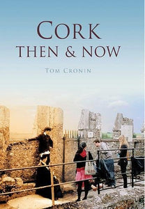 Cork, Then & Now; Tom Cronin