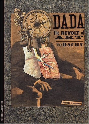 Dada: The Revolt of Art; Marc Dachy