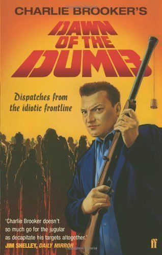 Dawn of the Dumb; Charlie Brooker