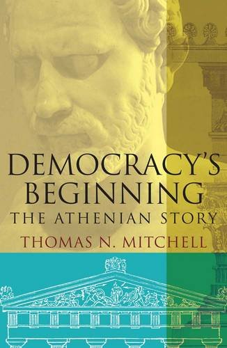 Democracy's Beginning: The Athenian Story; Thomas N. Mitchell