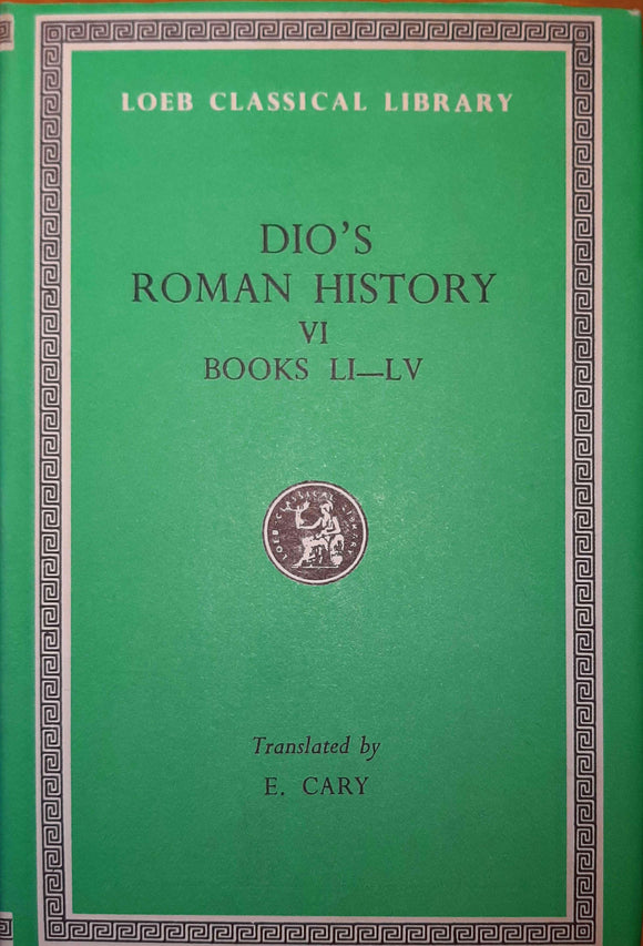 Dio's Roman History VI, Books LI-LV; Loeb Classical Library, Translated by E. Cary