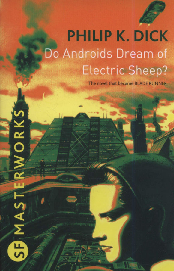 Do Androids Dream of Electric Sheep?; Philip K. Dick