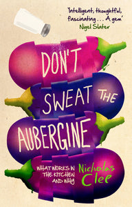 Don't Sweat the Aubergine; Nicholas Clee