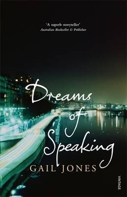 Dreams of Speaking; Gail Jones