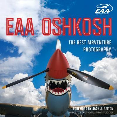 EAA Oshkosh, The Best Airventure Photography