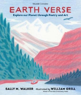 Earth Verse: Explore our Planet through Poetry and Art; Sally M. Walker