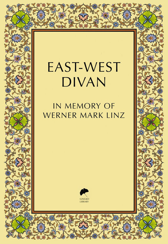 East-West Divan, In Memory of Werner Mark Linz