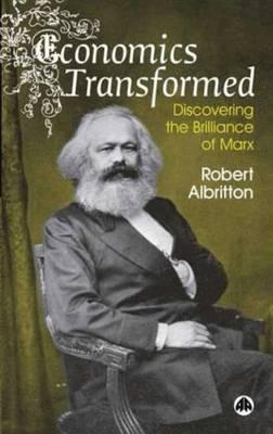 Economics transformed, Discovering the Brilliance of Marx; Robert Albritton