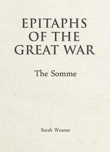 Epitaphs of The Great War, The Somme; Sarah Wearne