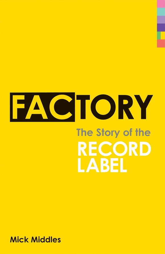 Factory, The Story of the Record Label; Mick Middles