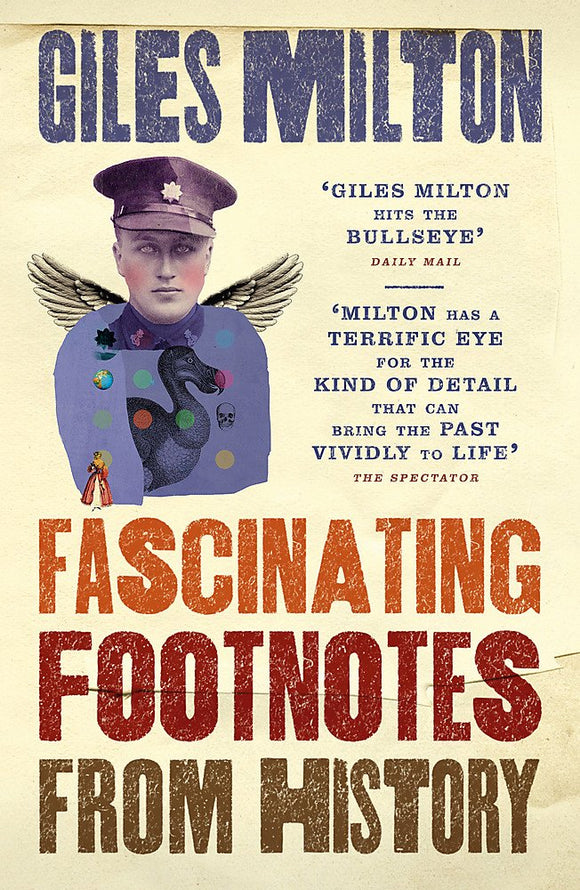 Fascinating Footnotes From history; Giles Milton