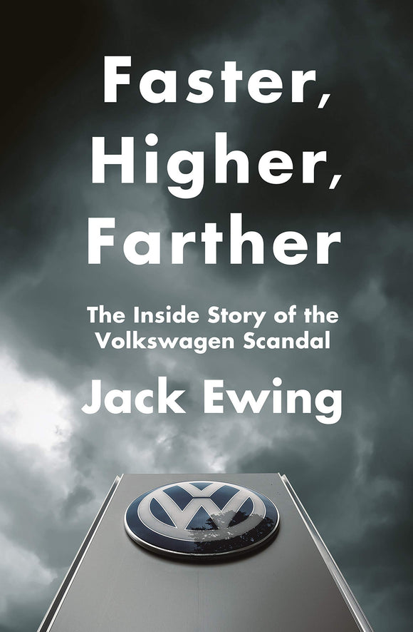 Faster, Higher, Farther; The Volkswagen Scandal; Jack Ewing