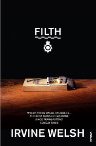 Filth; Irvine Welsh