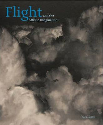Flight And The Artistic Imagination; Sam Smiles
