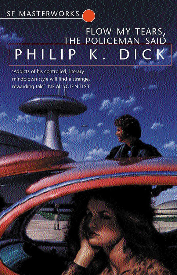Flow My Tears, The Policeman Said; Philip K. Dick