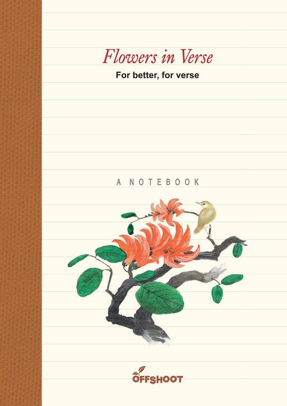 Flowers in Verse, For Better, For Verse (A Notebook)