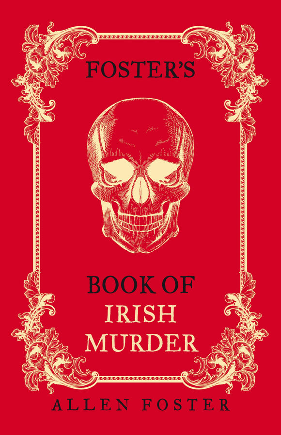 Foster's Book of Irish Murder; Allen Foster
