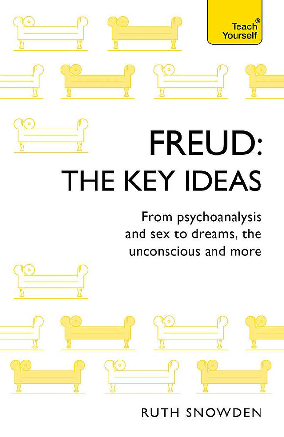 Freud, The Key Ideas; Ruth Snowden