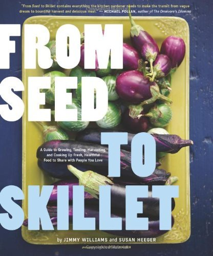From Seed to Skillet; Jimmy Williams & Susan Heeger