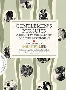 Gentlemen's Pursuit, A Country Miscellany for the Discerning; From the Pages of Country Life