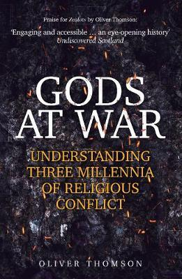 Gods at War, Understanding Three Millenia of Religious Conflict; Oliver Thomas