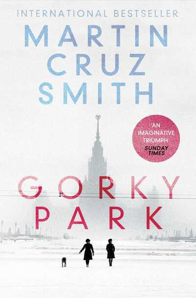 Gorky Park; Martin Cruz Smith
