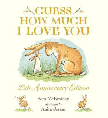Guess How Much I Love You (25th Anniversary Edition); Sam McBratney