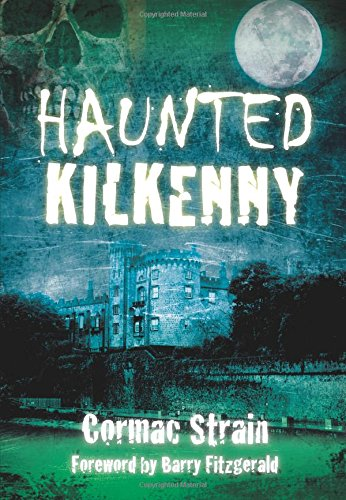 Haunted Kilkenny; Cormac Strain