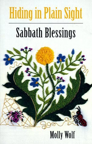 Hiding in Plain Sight, Sabbath Blessings; Molly Wolf