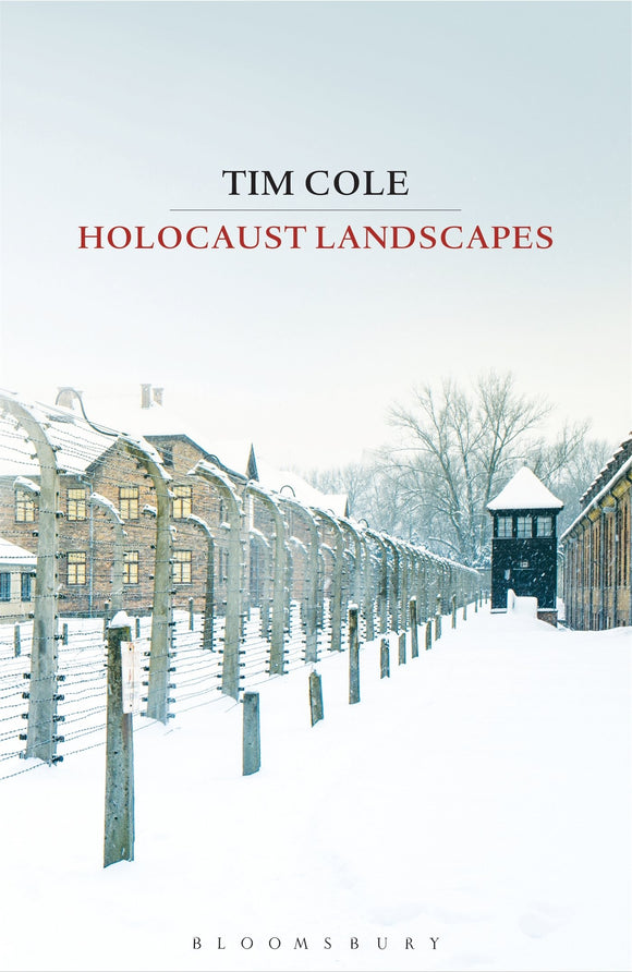 Holocaust Landscapes; Tim Cole
