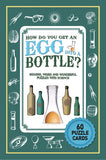 How Do You Get an Egg Into A Bottle, Bizarre, Weird and Wonderful Puzzles with Science