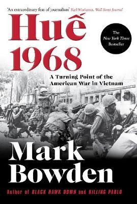 Hue 1968, A Turning Point of the American War in Vietnam; Mark Bowden